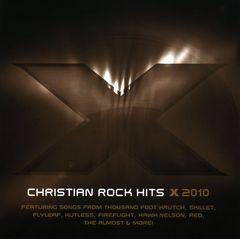 VARIOUS ARTISTS - X 2010: Christian Rock Hits!