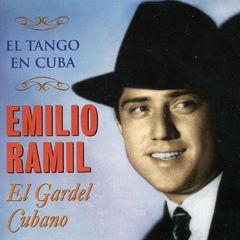 Emilio Ramil - El Gardel Cubano