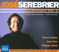 Bournemouth Symphony Orchestra - Jose Serebrier: Symphony No. 1; Violin Concerto
