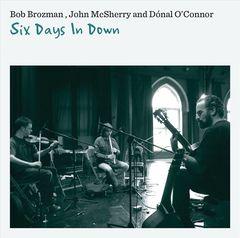 Bob Brozman - Six Days In Down