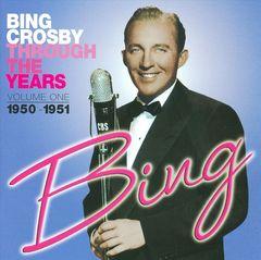 Bing Crosby - Through the Years, Vol. 1: 1950-1951