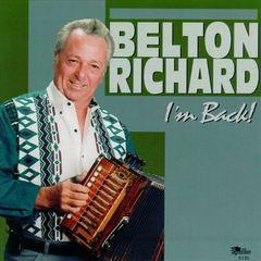 Belton Richard - I'm Back!