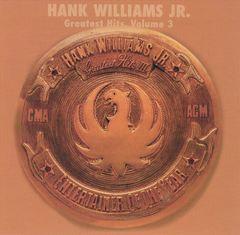Hank Williams, Jr. - Greatest Hits, Vol. 3