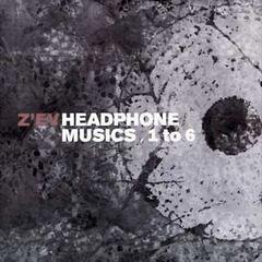 Z'ev - Headphone Musics, 1 to 6