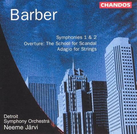 Neeme Järvi - Barber: Symphonies Nos. 1 & 2; The School for Scandal Overture; Adagio fort Strings