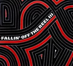 VARIOUS ARTISTS - Fallin' off the Reel, Vol. 3