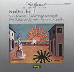 Hindemith, P. - Paul Hindemith: Chansons; Madrigal; Songs; Kanons