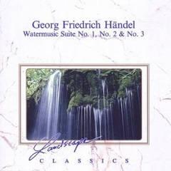 Handel, G.F. - Handel: Water Music Suite Nos. 1-3