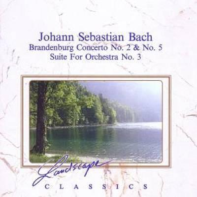 Bach, J.S. - Bach: Brandenburg Concerto No. 2 & 5; Suite for Orchestra No. 3