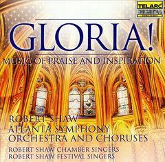Robert Shaw - Gloria! Music of Praise and Inspiration