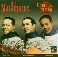 Trio Matamoros - La China en la Rumba