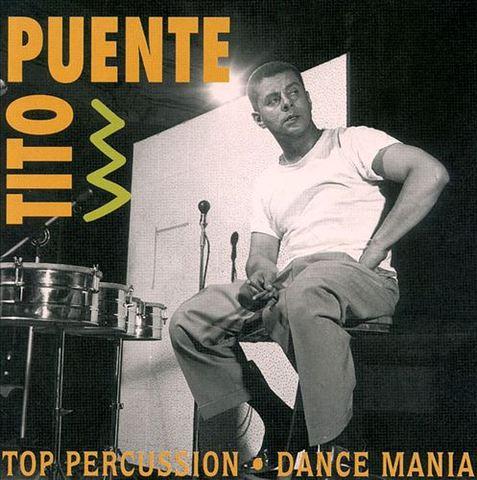 Tito Puente - Top Percussion/Dance Mania