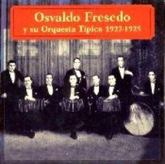 Osvaldo Fresedo - Orquesta Tipica 1922-1925