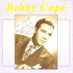 Bobby Capó - 1940-1944