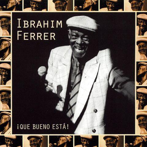 Ibrahim Ferrer - Que Bueno Está!
