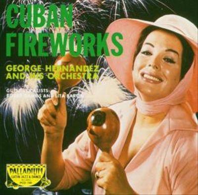 George Hernandez - Cuban Fireworks