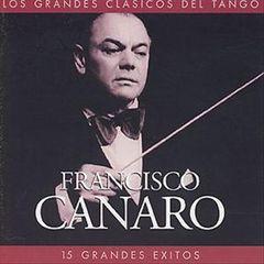Francisco Canaro - Fifteen Grandes Exitos