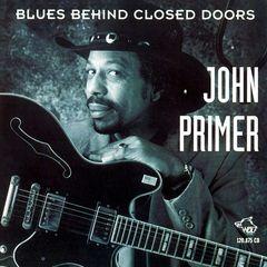 John Primer - Blues Behind Closed Doors