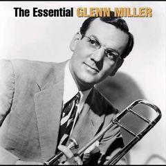 Glenn Miller - The Essential Glenn Miller [Bluebird/Legacy]