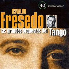 Osvaldo Fresedo - 40 Grandes Exitos