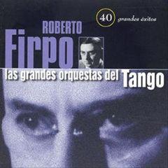 Roberto Firpo - 40 Grandes Exitos