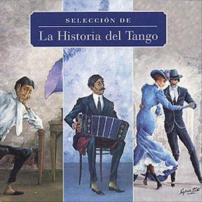 Various Artists - Seleccion de La Historia del Tango