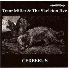 Trent Miller & The Skeleton Jive - Cerberus