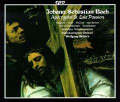 Bach, J.S. - Bach: Apocryphal St. Luke Passion BWV.246, Anh.II,30