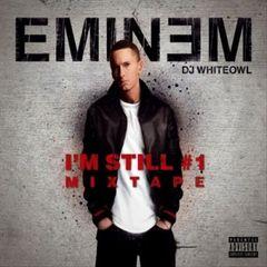 Eminem - I'm Still #1: Mixtape