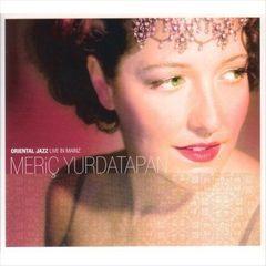 Meriç Yurdatapan - Oriental Jazz: Live in Mainz