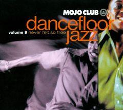 Various Artists - Mojo Club, Vol. 9: Never Felt So Free