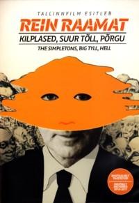 Movie - Rein Raamat: Kilplased. Suur Tõll. Põrgu