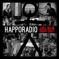 Happoradio - Jälkiä 2001-2011