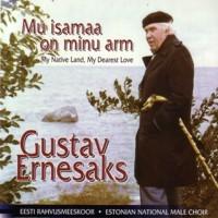 Gustav Ernesaks - Mu isamaa on minu arm