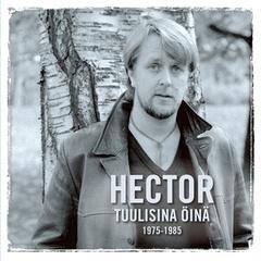 Hector - Tuulisina öinä 1975-1985