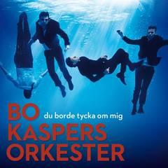 Bo Kaspers Orkester - Du borde tycka om mig