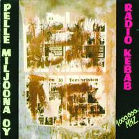 Pelle Miljoona - Radio Kebab
