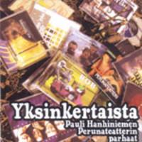 Pauli Hanhiniemi Perunateatteri - Pauli Hanhiniemen perunateatterin parhaat