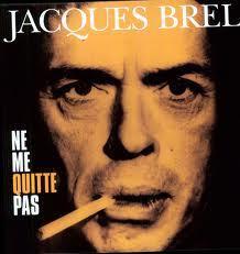 Brel, Jacques - Ne Me Quitte Pas