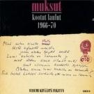 Muksut - Kootut laulut 1966-70