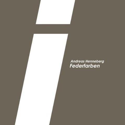 Andreas Henneberg - Federfarben