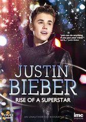 Bieber, Justin - Rise Of A Superstar