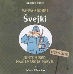 Tõnu Aav - Vahva sõduri Švejki juhtumised maailmasõja päevil, 2: Sõjaväljale