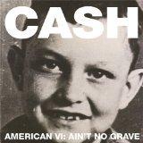 Cash, Johnny - American Vi:Ain't No..