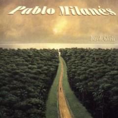 Milanes, Pablo - Los Dias De Gloria