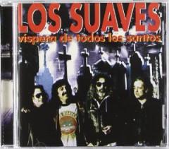 Los Suaves - Vispera De Todos Los...