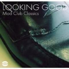 VARIOUS ARTISTS - Looking Good: Mod Club Classics