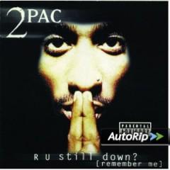 2Pac - R U Still Down? [Remember Me]