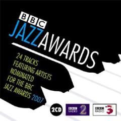 VARIOUS ARTISTS - BBC Jazz Awards 2007