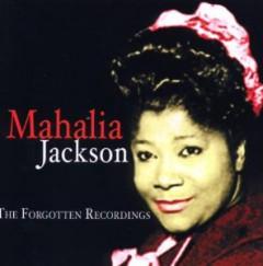 Jackson, Mahalia - Forgotten Recordings
